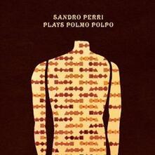 Plays Polmo Polpo - Vinile LP di Sandro Perri