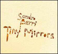 Tiny Mirrors - CD Audio di Sandro Perri