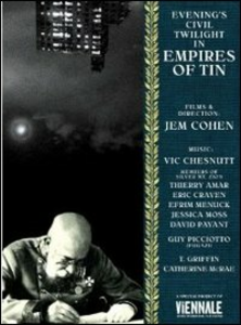Film Jem Cohen. Empire Of Tin