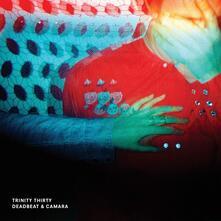 Trinity Thirty - Vinile LP di Deadbeat,Camara