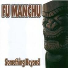 Something Beyond - CD Audio Singolo di Fu Manchu
