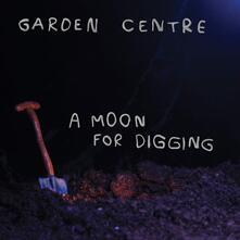 A Moon for Digging - Vinile LP di Garden Centre