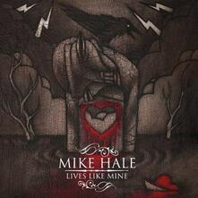 Lives Like Mine - Vinile LP di Mike Hale