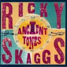 Ancient Tones - CD Audio di Ricky Skaggs