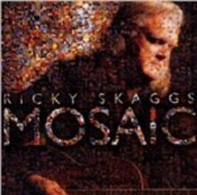 Mosaic - CD Audio di Ricky Skaggs