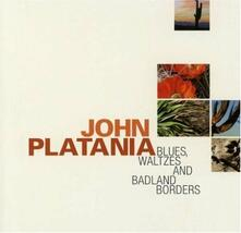 Blues Waltzes & Badland Borders - CD Audio di John Platania