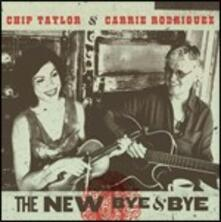 The New Bye Bye - CD Audio di Carrie Rodriguez,Chip Taylor