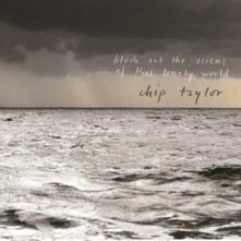 Block Out the Sirens of This Lonely World - CD Audio di Chip Taylor