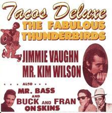 Tacos Deluxe - CD Audio di Fabulous Thunderbirds