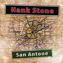 San Antone - CD Audio di Hank Stone