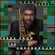 Seeds from the Underground - CD Audio di Kenny Garrett