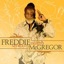 True to My Roots - Vinile LP di Freddie McGregor