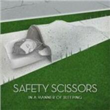 In a Manner of Sleeping - CD Audio di Safety Scissors