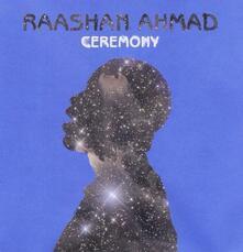 Ceremony - Vinile LP di Raashan Ahmad