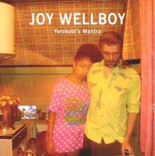 Yorokobi's Mantra - CD Audio di Joy Wellboy