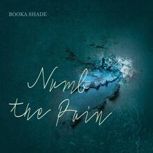 Numb the Pain - Vinile LP di Booka Shade