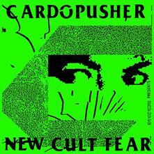 New Cult Fear - Vinile LP di Cardopusher