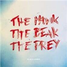 The Hawk, the Beak, the Prey - CD Audio di Me and My Drummer
