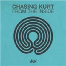From the Inside - Vinile LP di Chasing Kurt