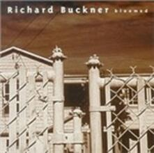 Bloomed - CD Audio di Richard Buckner