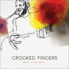 Breaks in the Armor - CD Audio di Crooked Fingers
