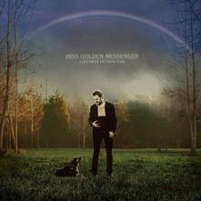 Lateness of Dancers - Vinile LP di Hiss Golden Messenger