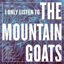 I Only Listen to the Mountain Goats. All Hail West - Vinile LP