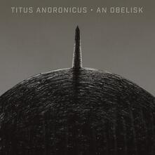 An Obelisk - CD Audio di Titus Andronicus