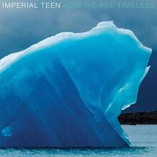 Now We Are Timeless (Coloured Vinyl) - Vinile LP di Imperial Teen