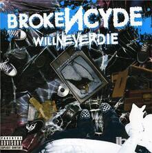 Will Never Die - CD Audio di Brokencyde