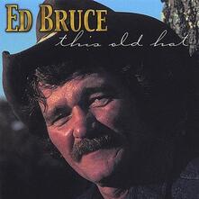 This Old Hat - CD Audio di Ed Bruce