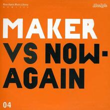 Maker vs. Now Again - CD Audio di Maker