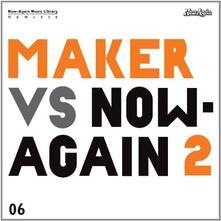 Maker vs. Now Again II - CD Audio di Maker