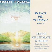 Who Is This? vol.2 Songs of Intimate Worship - CD Audio di Ruth Fazal