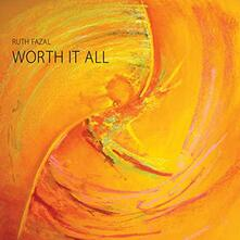Worth it All - CD Audio di Ruth Fazal