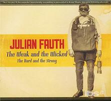 Weak & The Wicked The Hard & The Strong - CD Audio di Julian Fauth