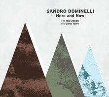 Here and Now - CD Audio di Sandro Dominelli