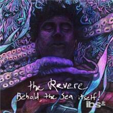 Behold the Sea Itself - CD Audio di Revere