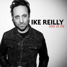 Born on Fire - Vinile LP di Ike Reilly