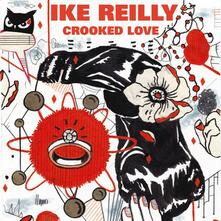 Crooked Love - Vinile LP di Ike Reilly