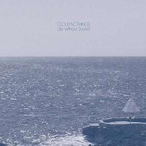Life Without Sound - Vinile LP di Cloud Nothings