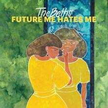 Future Me Hates Me - Vinile LP di Beths