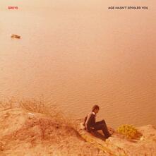 Age Hasn't Spoiled You - Vinile LP di Greys