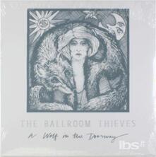 Wolf in the Doorway - Vinile LP di Ballroom Thieves