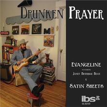 Evangeline / Satin Sheets - Vinile 7'' di Drunken Prayer