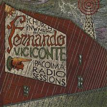 Pacoima Radio Sessions - Vinile LP di Fernando Viciconte