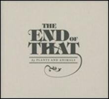 End of That - Vinile LP di Plants and Animals