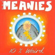 10% Weird - Vinile LP di Meanies