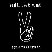 Born Yesterday - Vinile LP di Hollerado
