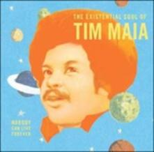Nobody Can Live Forever. The Existential Soul of - Vinile LP di Tim Maia